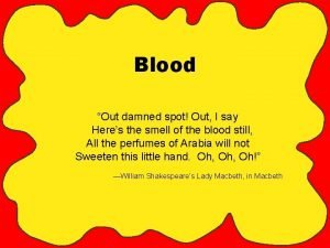 Blood Out damned spot Out I say Heres