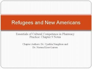 Refugees and New Americans Essentials of Cultural Competence