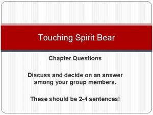 Touching Spirit Bear Chapter Questions Discuss and decide