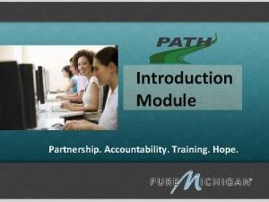 Introduction Module Partnership Accountability Training Hope Introduction Module