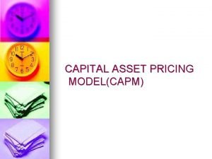CAPITAL ASSET PRICING MODELCAPM CAPITAL ASSET PRICING MODELCAPM