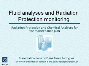 Fluid analyses and Radiation Protection monitoring Radiation Protection