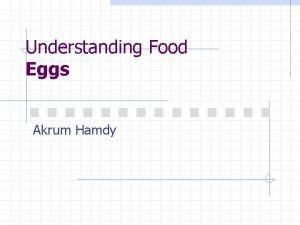 Understanding Food Eggs Akrum Hamdy Composition of Eggs