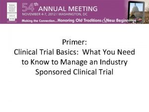 Primer Clinical Trial Basics What You Need to