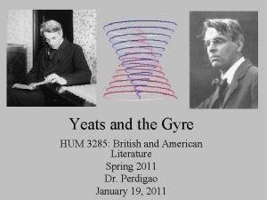 Yeats and the Gyre HUM 3285 British and