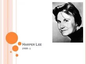 HARPER LEE 1926 Nelle Harper Lee was born