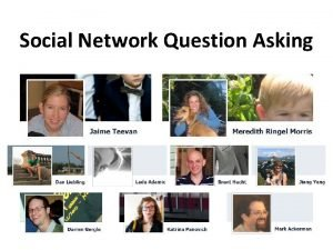 Social Network Question Asking Sheila Brown Does anyone