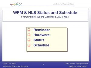 WPM HLS Status and Schedule Franz Peters Georg