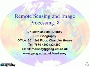 Remote Sensing and Image Processing 8 Dr Mathias