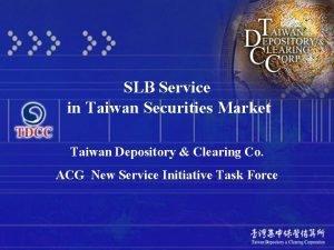 SLB Service in Taiwan Securities Market Taiwan Depository
