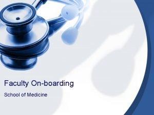Faculty Onboarding School of Medicine Faculty Affairs SOM