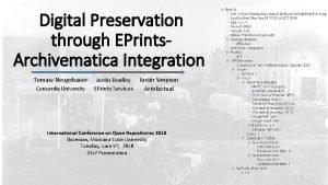 Digital Preservation through EPrints Archivematica Integration Tomasz Neugebauer