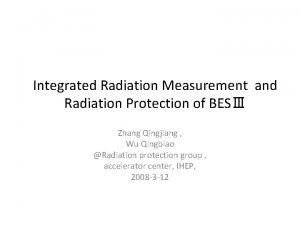 Integrated Radiation Measurement and Radiation Protection of BES