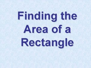 Finding the Area of a Rectangle Area of