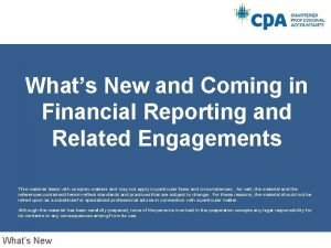 Whats New and Coming in Financial Reporting and