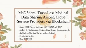 Me DShare TrustLess Medical Data Sharing Among Cloud