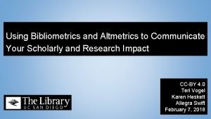 Using Bibliometrics and Altmetrics to Communicate Your Scholarly