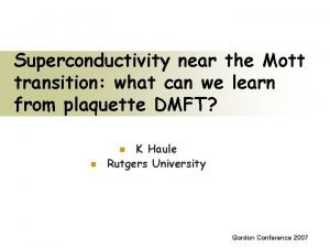 Superconductivity near the Mott transition what can we