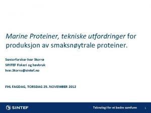 Marine Proteiner tekniske utfordringer for produksjon av smaksnytrale