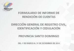 FORMULARIO DE INFORME DE RENDICIN DE CUENTAS DIRECCIN