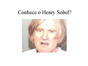 Conhece o Henry Sobel Esse voc conhece o