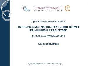 Izgltbas iniciatvu centra projekts INTEGRCIJAS INKUBATORS ROMU BRNU