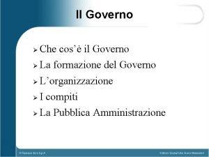 Il Governo Che cos il Governo La formazione