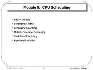 Module 5 CPU Scheduling Basic Concepts Scheduling Criteria