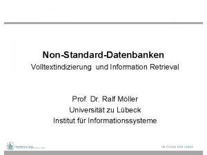 NonStandardDatenbanken Volltextindizierung und Information Retrieval Prof Dr Ralf