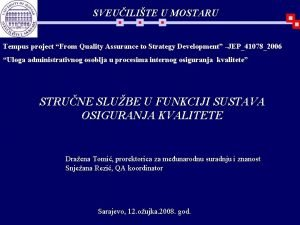 SVEUILITE U MOSTARU Tempus project From Quality Assurance