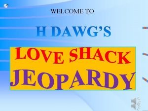 WELCOME TO LOVE SHACK JEOPARDY NO CLOWNS WHERES