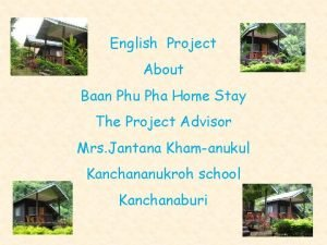 English Project About Baan Phu Pha Home Stay