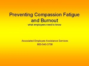 Preventing Compassion Fatigue and Burnout what employees need