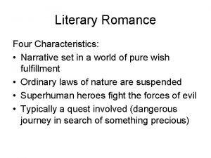 Literary Romance Four Characteristics Narrative set in a