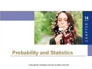 Probability and Statistics Copyright Cengage Learning All rights