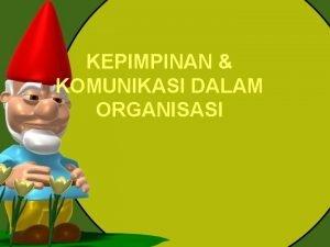 KEPIMPINAN KOMUNIKASI DALAM ORGANISASI Work Culture 1 Leadership