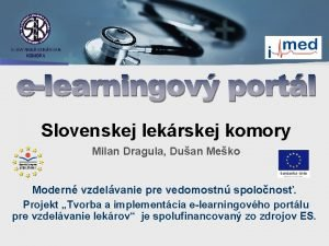 Slovenskej lekrskej komory Milan Dragula Duan Meko Modern