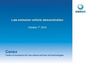 Low emission vehicle demonstration October 7 th 2010