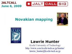 JALTCALL June 6 2009 Novakian mapping Lawrie Hunter
