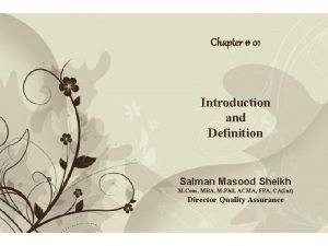 Chapter 01 Introduction and Definition Salman Masood Sheikh