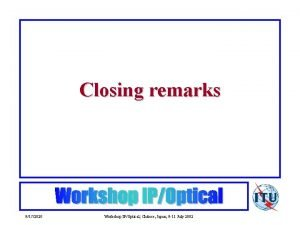 Closing remarks 9172020 Workshop IPOptical Chitose Japan 9