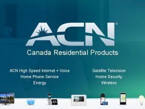 Canada Residential Products ACN High Speed Internet Voice