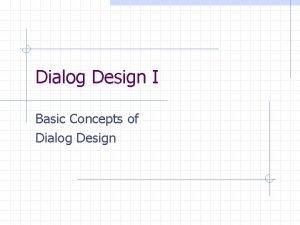 Dialog Design I Basic Concepts of Dialog Design