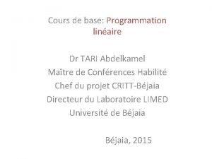 Cours de base Programmation linaire Dr TARI Abdelkamel