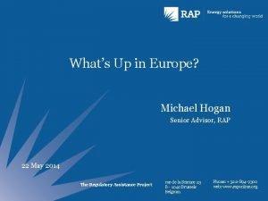 Whats Up in Europe Michael Hogan Senior Advisor