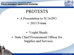 PROCUREMENT SERVICES DIVISION PROTESTS A Presentation to SCAGPO
