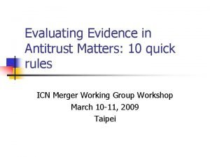 Evaluating Evidence in Antitrust Matters 10 quick rules