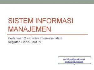 SISTEM INFORMASI MANAJEMEN Pertemuan 2 Sistem Informasi dalam