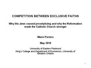 COMPETITION BETWEEN EXCLUSIVE FAITHS Why the Jews ceased