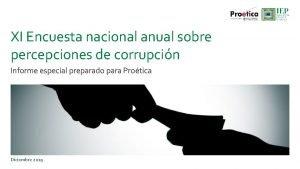 XI Encuesta nacional anual sobre percepciones de corrupcin